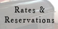 Rates & Reservations